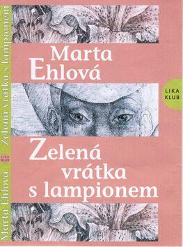 Zelená vrátka s lampionem - Marta Ehlová
