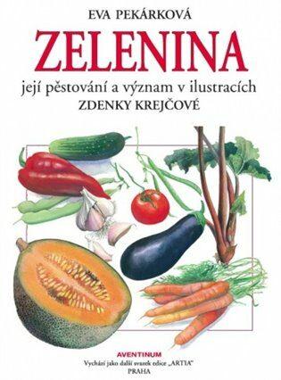 Zelenina - Eva Pekárková, Zdenka Krejčová