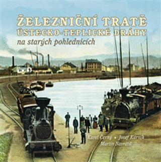Železniční tratě Ústecko-teplické dráhy na starých pohlednicích - Kolektiv