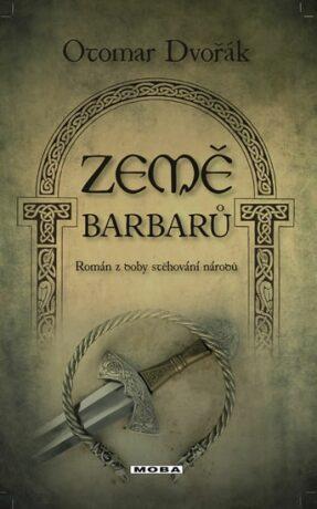 Země barbarů - Otomar Dvořák