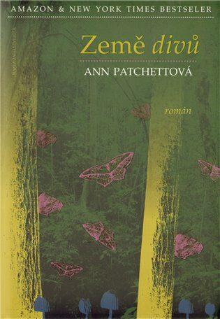 Země divů - Ann Patchettová