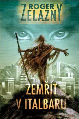 Zemřít v Italbaru - Roger Zelazny