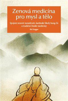 Zenová medicína pro mysl a tělo - Š' Sing-Kuej,