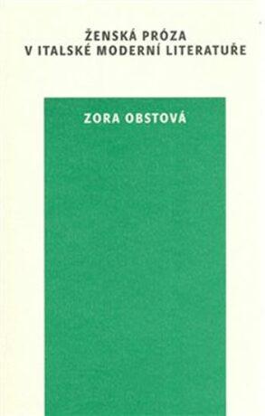 Ženská próza v italské moderní literatuře - Zora Obstová