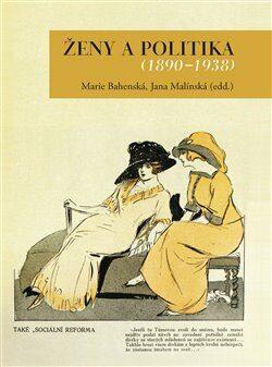 Ženy a politika - Jana Malínská, Marie Bahenská