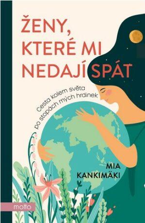 Ženy, které mi nedají spát - Mia Kankimäki