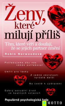 Ženy, které milují příliš - Robin Norwood