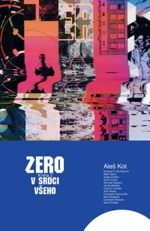 Zero 2 - V srdci všeho - Aleš Kot
