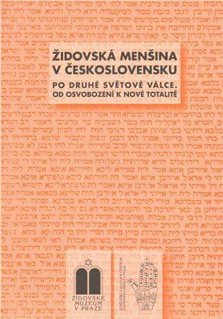 Židovská menšina v Československu po druhé světové válce - Peter Salner, Blanka Soukupová, Miroslava Ludvíková