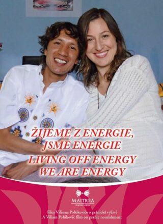 Žijeme z energie, jsme energie / Living Off Energy We Are Energy - DVD - Viliam Poltikovič