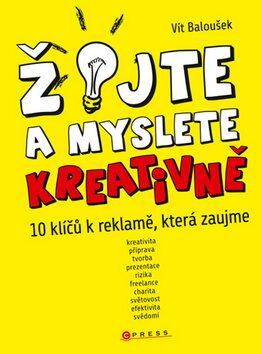 Žijte a myslete kreativně - Vít Baloušek
