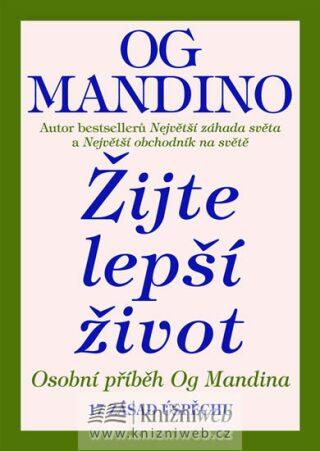 Žijte lepší život - Og Mandino
