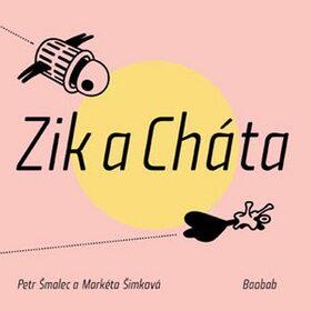 Zik a Cháta - Petr Šmalec, Markéta Šimková