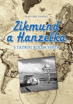 Zikmund a Hanzelka s Tatrou kolem světa - František Emert