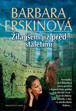 Žila jsem již před staletími - Barbara Erskinová