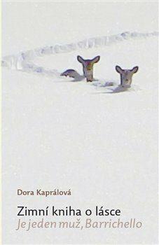 Zimní kniha o lásce - Dora Kaprálová