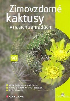Zimovzdorné kaktusy v našich zahradách - Tomáš Bíba
