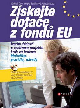 Získejte dotace z fondů EU - Helena Zemánková, Vladimír Tauer