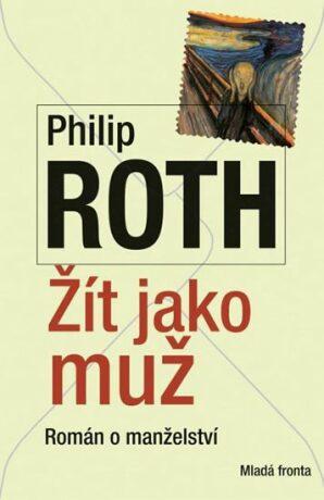 Žít jako muž - Román o manželství - Philip Roth
