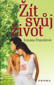 Žít svůj život - Zuzana Francková