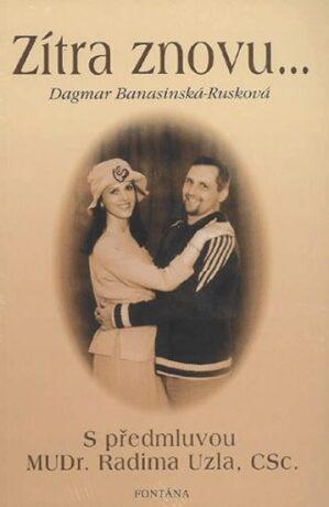 Zítra znovu... - Dagmar  Rusková-Banasinská