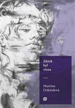 Zítřek byl včera - Martina Doležalová