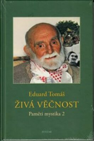 Živá věčnost - Eduard Tomáš