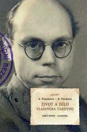 Život a dílo Vladimíra Tardyho - Alena Plháková, Pechová Olga