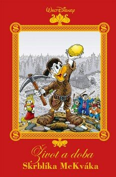 Život a doba Skrblíka McKváka - Walt Disney, Don Rosa