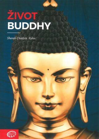 Život Buddhy - Kohn Sherab Chödzin