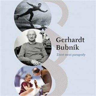 Život mezi paragrafy - Gerhardt Bubník
