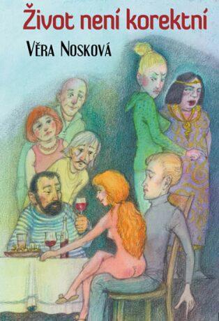 Život není korektní - Věra Nosková