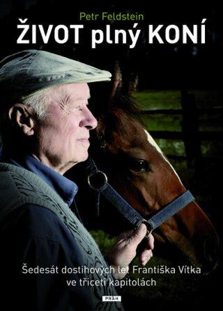 Život plný koní - Petr Feldstein
