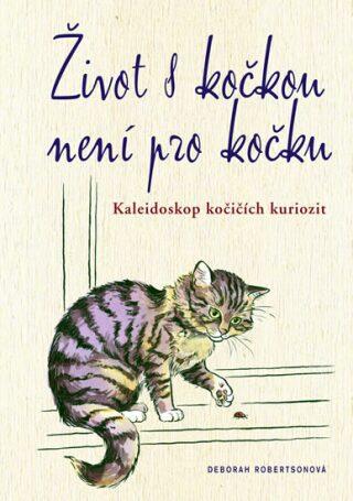 Život s kočkou není pro kočku - Robertsonová Deborah