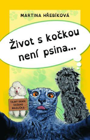 Život s kočkou není psina - Hřebíková Martina