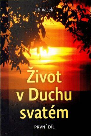 Život v Duchu svatém - Jiří Vacek