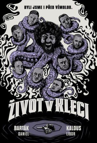Život v kleci - Daniel Barták, Libor Kalous