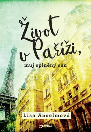 Život v Paříži, můj splněný sen - Lisa Anselmová
