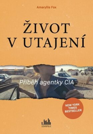 Život v utajení - Příběh agentky CIA - Amaryllis Fox
