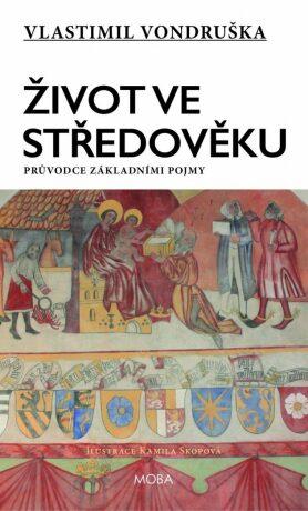 Život ve středověku - Vlastimil Vondruška