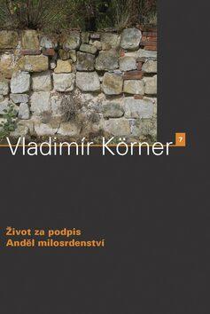 Život za podpis, Anděl milosrdenství - Vladimír Körner