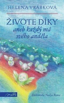 Živote, díky - Helena Vrábková