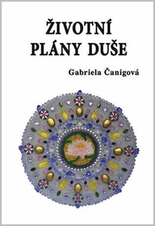 Životní plány duše - Gabriela Čanigová
