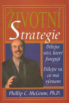 Životní strategie - Philip C.Mcgraw Ph.D