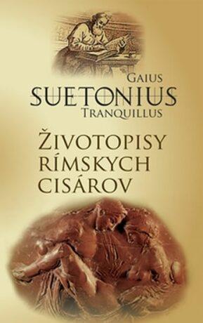 Životopisy rímskych cisárov - Gaius Tranquillus Suetonius