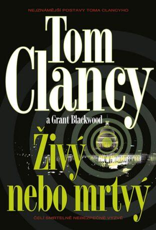 Živý nebo mrtvý - Tom Clancy