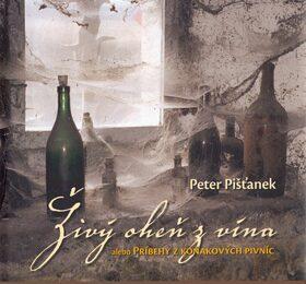 Živý oheň z vína - Peter Pišťanek