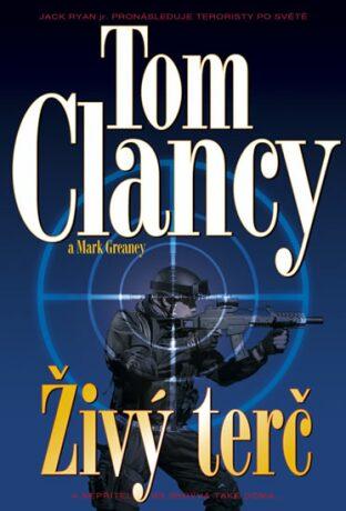 Živý terč - Tom Clancy, Mark Greaney