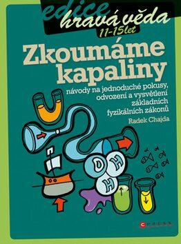 Zkoumáme kapaliny (edice Hravá věda) - Radek Chajda