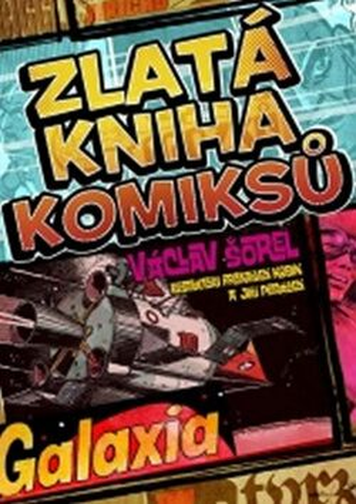 Zlatá kniha komiksů Galaxia - Václav Šorel